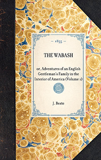Wabash: or, Adventures of an English Gentleman's Family in the Interior of America ...