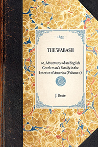 Wabash: or, Adventures of an English Gentleman's Family in the Interior of America
