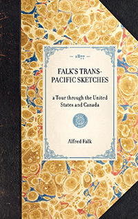 Trans-Pacific Sketches; a Tour through the United States and Canada