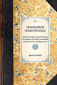 Travels from Ocean to Ocean and from the Lakes to the Gulf : Being the Narrative of a Twelve Years Ramble and What was Seen and Experienced