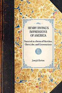 Henry Irving's Impressions of America, Narrated in a Series of Sketches, Chronicles, and Conversations