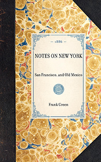 Notes on New York, San Francisco, and Old Mexico