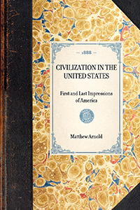 Civilization in the United States; First and Last Impressions of America