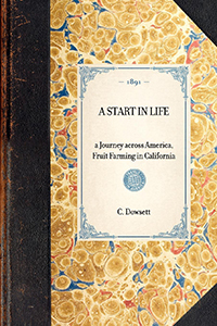 Start in Life. A Journey Across America. Fruit Farming in California