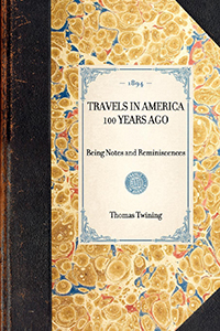 Travels in America 100 Years Ago. Being Notes and Reminiscences