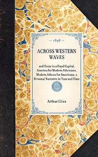 Across western waves and home in a royal capital: America for modern Athenians; modern Athens for Americans, a personal narrative in tour and time
