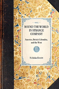Round the World in Strange Company: America, British Colombia, and the West (Section)