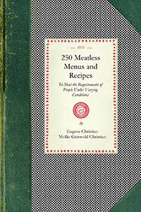 250 Meatless Menus and Recipes