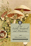 Our Edible Toadstools and Mushrooms and How To Distinguish Them