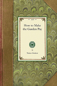 How to Make the Garden Pay
