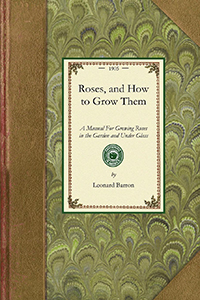 Roses, and How to Grow Them