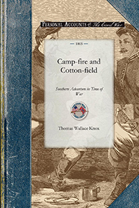 Camp-fire and Cotton-field Southern Adventure in Time of War