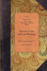 Memoir of the Life and Writings of Rev. Jonathan Mayhew, D. D