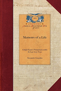 Memoirs of a Life, Chiefly Passed in Pennsylvania within the Last Sixty Years