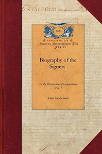 Biography of the Signers to the Declaration of Independence
