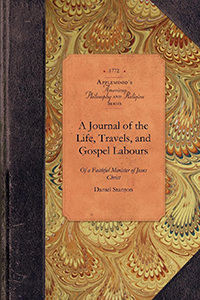 A Journal of the Life, Travels, and Gospel Labours of a Faithful Minister of Jesus Christ, Daniel Stanton, Late of Philadelphia, in the Province of Pennsylvania
