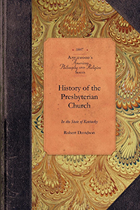 History of the Presbyterian Church in the State of Kentucky