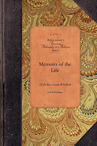 Memoirs of the Life of the Rev. George Whitlfield