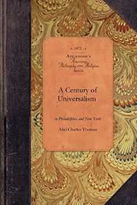 A Century of Universalism in Philadelphia and New York