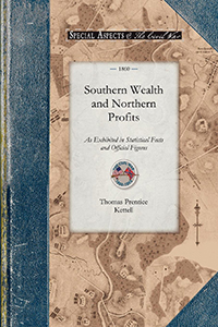 Southern Wealth and Northern Profits as Exhibited in Statistical Facts and Official Figures
