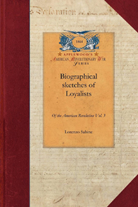 Biographical sketches of Loyalists of the American Revolution