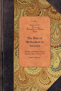 History of the Rise of Methodism in America