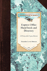Express Office Hand-book and Directory, for the use of 1,200 Express Agents and Their Customers