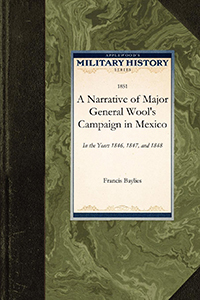 A Narrative of Major General Wool's Campaign in Mexico