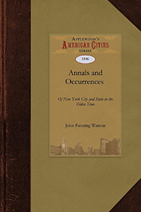 Annals and Occurrences of New York City and State in the Olden Time