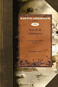 Travels & Adventures in Canada and the Indian Territories between the Years 1760 and 1776