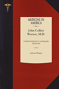 The Life of John Collins Warren, M.D.