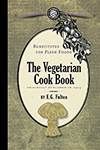 Substitutes for Flesh Foods: Vegetarian Cook Book