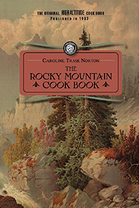 Rocky Mountain Cook Book: for High Altitude Cooking