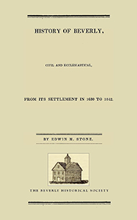 History of Beverly, Civil and Ecclesiastical from its Settlement in 1630 to 1842