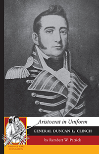 Aristocrat in Uniform: General Duncan L. Clinch