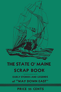 The State O' Maine Scrap Book