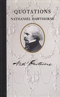 Quotations of Nathaniel Hawthorne