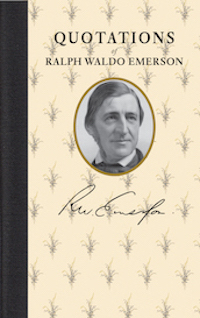 Quotations of Ralph Waldo Emerson
