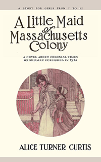 A Little Maid of Massachusetts Colony