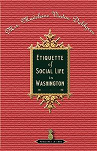 Etiquette of Social Life in Washington
