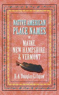 Native American Place Names of Maine, New Hampshire, & Vermont