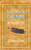 Native American Place Names of Massachusetts