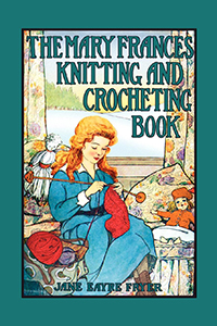 The Mary Frances Knitting & Crocheting Book