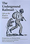 The Underground Railroad: Life on the Road to Freedom