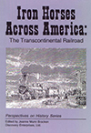 Iron Horses Across America: The Transcontinental Railroad