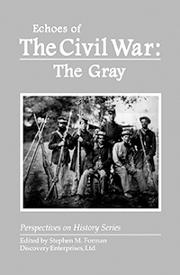 Echoes of the Civil War: The Gray