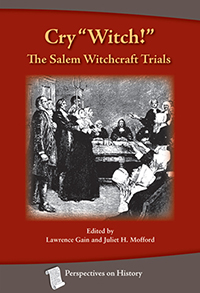 "Cry ""Witch!"": The Salem Witchcraft Trials"