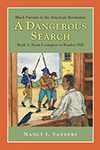 A Dangerous Search, Black Patriots in the American Revolution Book One: From Lexington to Bunker Hill