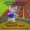 Little Mouse's Adventures on the Freedom Trail