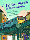 City Railways Go Above and Below